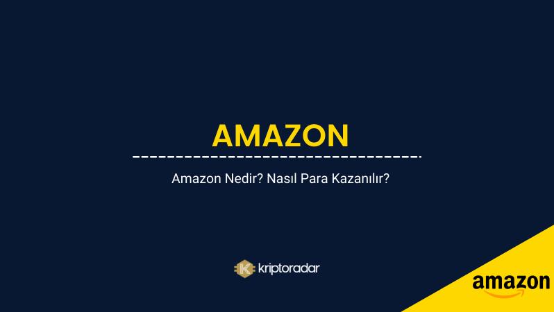 Amazon Nedir? Nasıl Para Kazanılır?