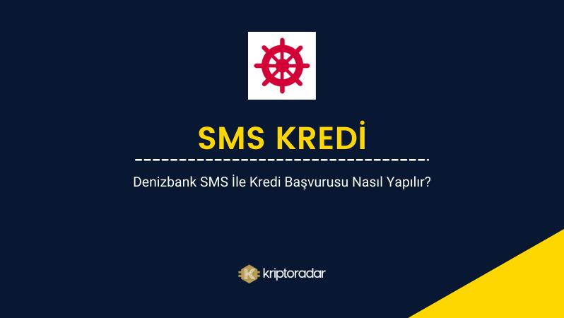 Denizbank SMS ile Kredi Başvurusu Nasıl Yapılır?