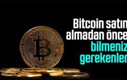 Bitcoin satın almadan önce bilmeniz gerekenler