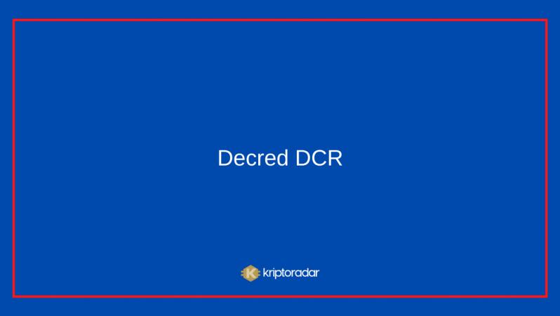Decred DCR Coin Nedir? Geleceği Hakkında Yorumlar Nelerdir?